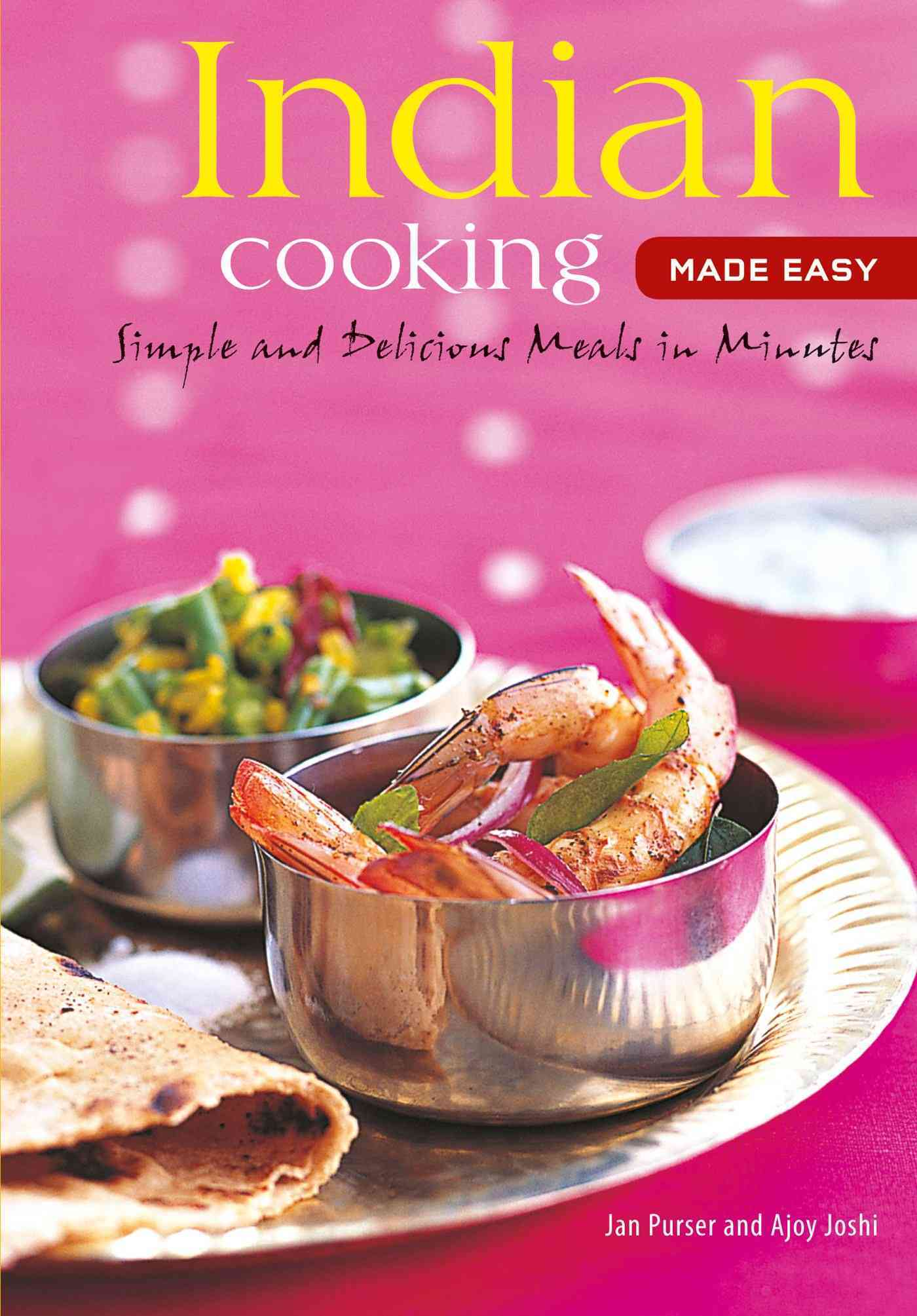 Indian Cooking Made Easy By Purser, Jan/ Joshi, Ajoy